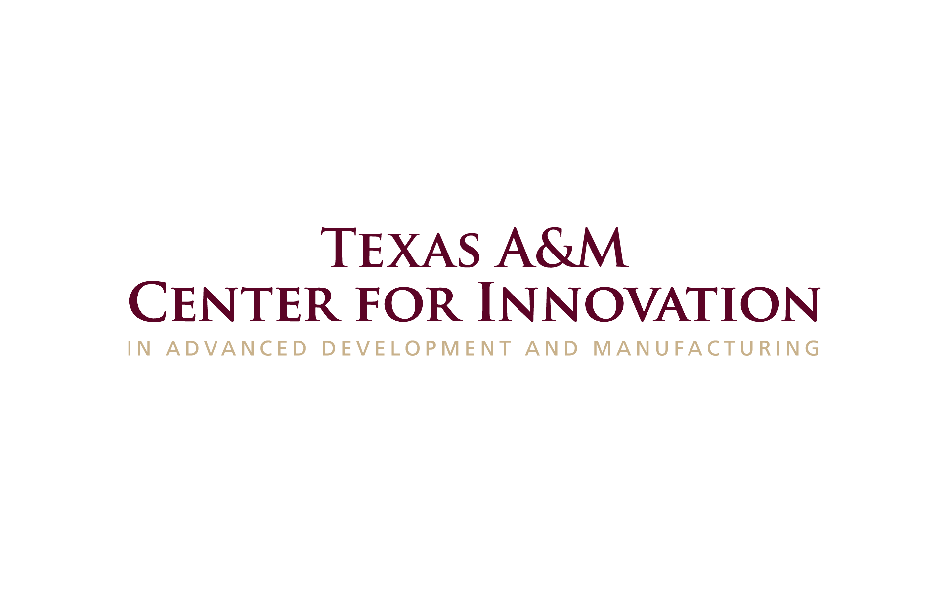 TEXAS A&M CENTER FOR INNOVATION